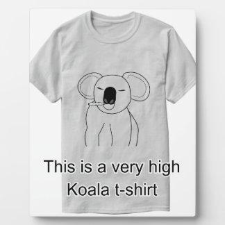 High Koala  Tee Shirt Plaque