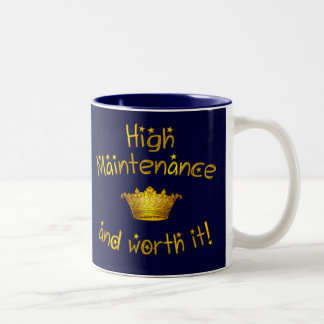 High Maintenance And Worth it! Two-Tone Coffee Mug