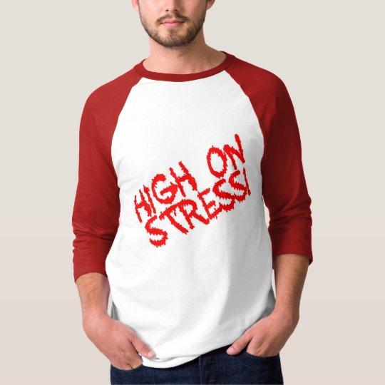 High on Stress! T-Shirt