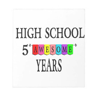 High School 5 Awesome Years.png Notepad