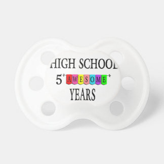 High School 5 Awesome Years.png Pacifier