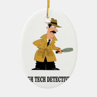 high tech detective ceramic oval ornament