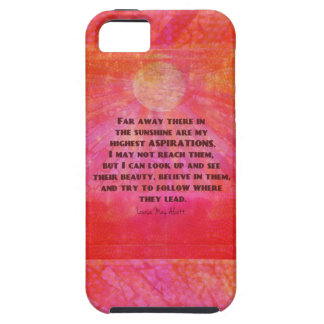 Highest Aspirations quote Louisa May Alcott iPhone 5 Cover