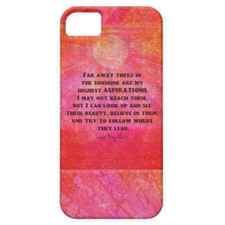 Highest Aspirations quote Louisa May Alcott iPhone 5 Covers