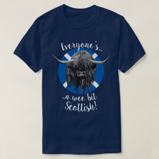 Highland Coo, Everyone's Scottish! T-Shirt
