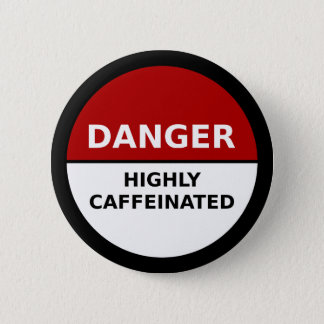 Highly Caffeinated Button