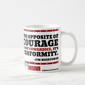 Hightower Lowdown: The opposite of courage (Mug) Coffee Mug