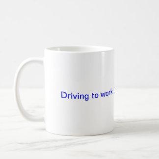 Highways are not raceways. basic white mug