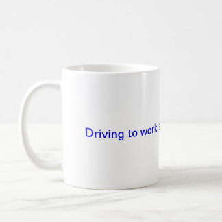 Highways are not raceways. classic white coffee mug