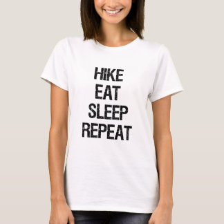 Hike Eat Sleep Repeat T-Shirt