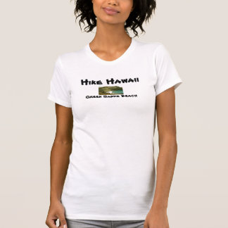 Hike Hawaii :Papakolea Green Sand Beach T-Shirt
