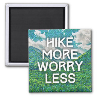 Hike More Worry Less Square Magnet