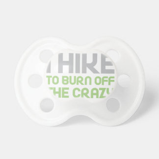 Hike off the Crazy Pacifier