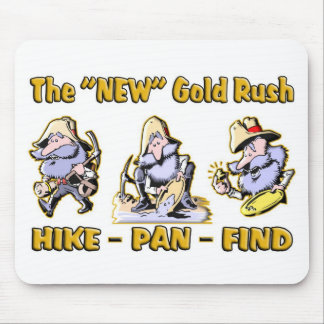 """Hike - Pan - Find"" The ""NEW"" Gold Rush Mouse Pads"