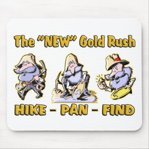"""""""Hike - Pan - Find"""" The """"NEW"""" Gold Rush Mouse Pads"""