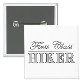 Hiking and Hikers : First Class Hiker Pinback Button