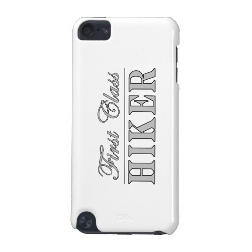 Hiking and Hikers : First Class Hiker iPod Touch 5G Case