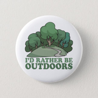 Hiking, Camping, Trekking, Climbing Outdoors! 2 Inch Round Button