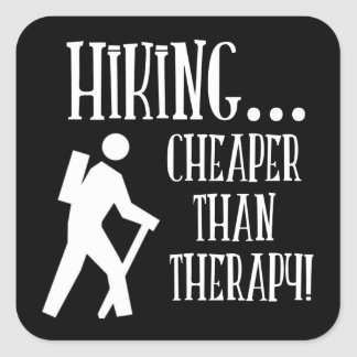 Hiking, Cheaper Than Therapy Square Sticker