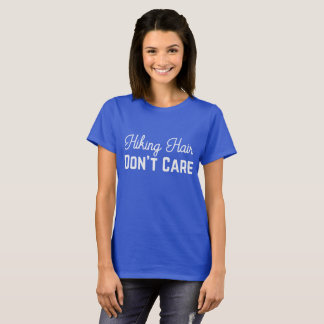 Hiking Hair - Don't Care T-Shirt
