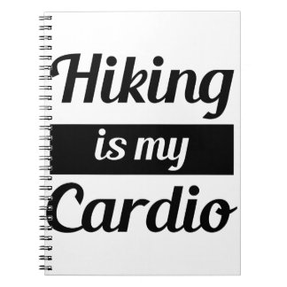 Hiking is My Cardio Notebooks
