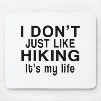 HIKING IS MY LIFE MOUSE PAD
