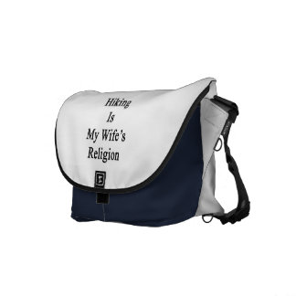 Hiking Is My Wife's Religion Messenger Bag