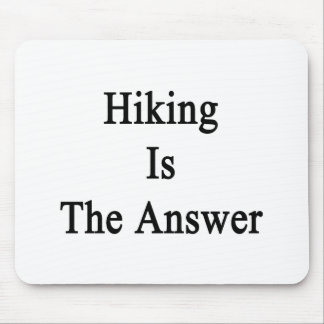 Hiking Is The Answer Mousepads
