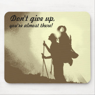 Hiking Motivational Inspirational Office Desk Mouse Pad