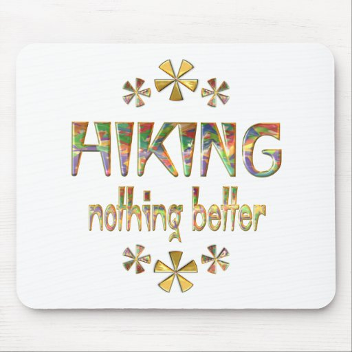HIKING Nothing Better Mousepad