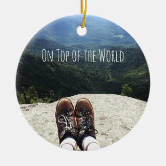Hiking On Top of the World with Text I Ceramic Ornament