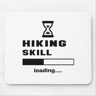 Hiking skill Loading...... Mouse Pad
