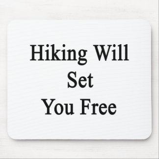 Hiking Will Set You Free Mousepads