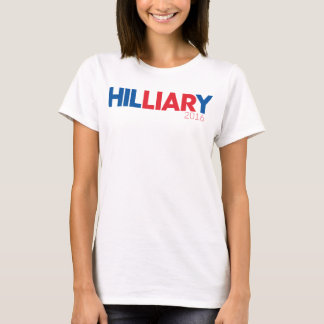 Hil-Liar-y Clinton 2016 T-Shirt