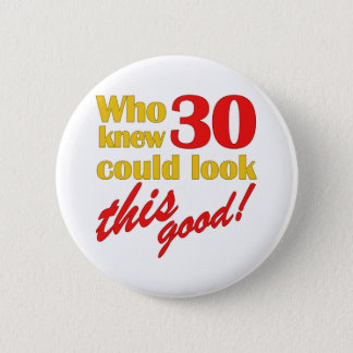 Hilarious 30th Birthday Gifts 2 Inch Round Button