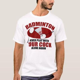 Hilarious Badminton Joke T-Shirt