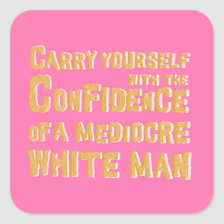Hilarious, bright Confidence of a white man Square Sticker