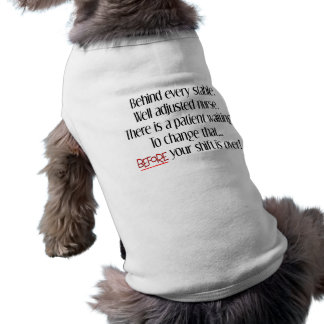 "Hilarious Nurse Gifts ""Behind Every Stable Nurse"" Dog Tee Shirt"