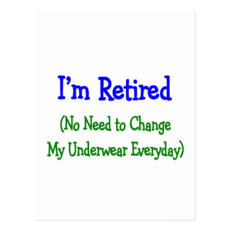 """Hilarious Retirement Gifts """"No Need to Change"""" Postcard"""