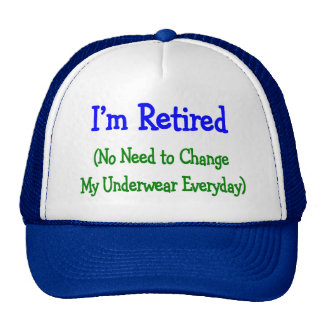"Hilarious Retirement Gifts ""No Need to Change"" Trucker Hat"