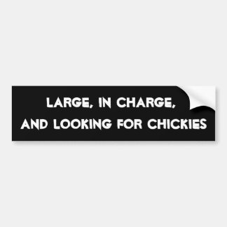 HilariTee: Large,In Charge, Looking For Chickies Bumper Sticker