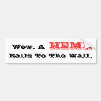HilariTee: Wow. Hemi. Balls To The Wall. Sticker