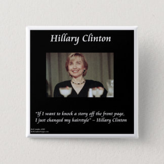 Hilary Clinton Hairstyles & Headlines Quote 2 Inch Square Button
