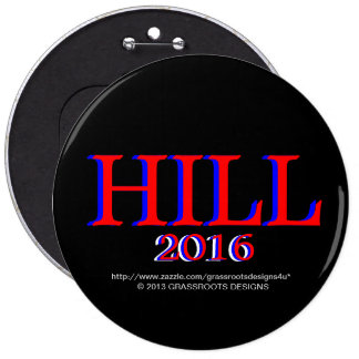 HILL, HILLARY CLINTON 4 President 2016 Political 6 Inch Round Button