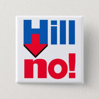 """""""HILL NO!"""" 2 INCH SQUARE BUTTON"""