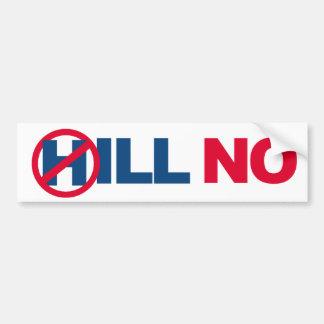 Hill No Hillary - Anti-Hillary No H - -  Bumper Sticker
