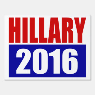 """HILLARY 2016"" (double-sided) Sign"