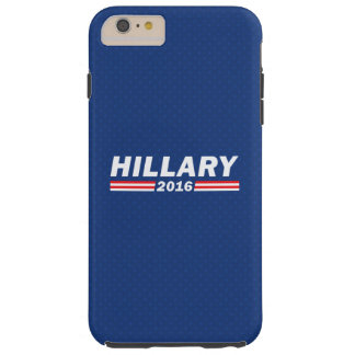 Hillary 2016 (Hillary Clinton) Tough iPhone 6 Plus Case