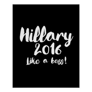 Hillary 2016 - Like a Boss - Calligraphy Poster --