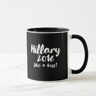 Hillary 2016 - Like a Boss - Calligraphy Poster -- Mug